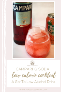 Campari and soda is an easy to make low calorie cocktail.