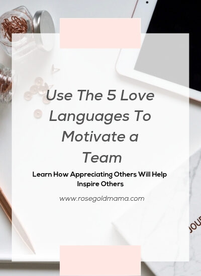 How To Use the 5 Love Languages To Motivate a Team