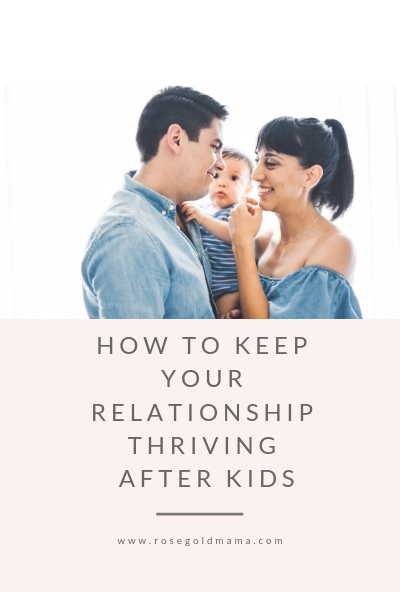 Tip On how to keep your relationship thriving after kids