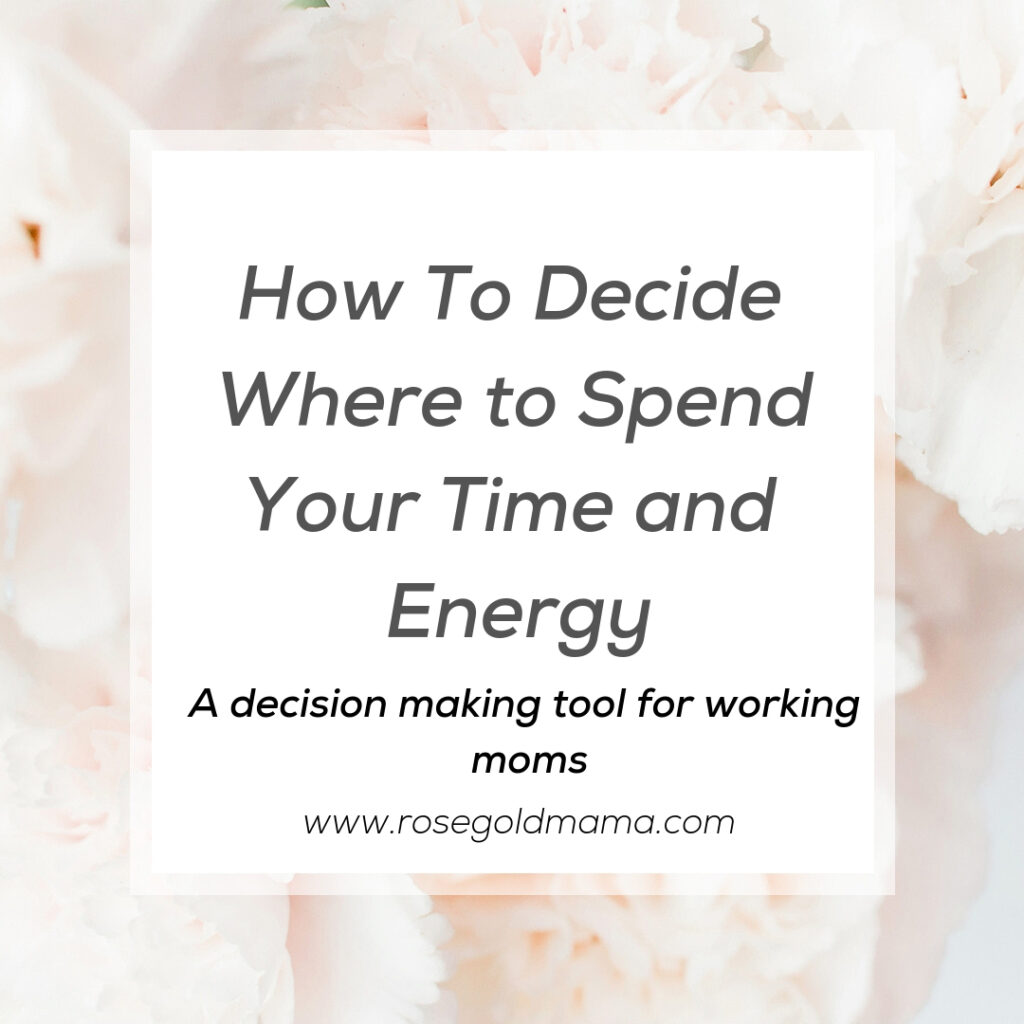 A tool to help working moms decided where to spend their time and energy.
