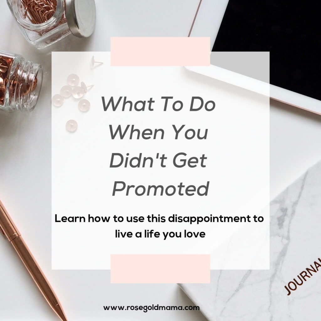 You didn't get promoted. Use these tips to make the most of being passed over for a promotion.