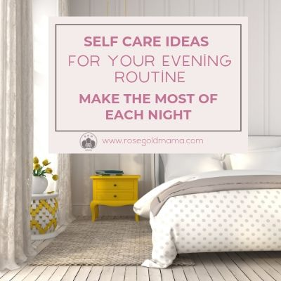Here are some easy self-care tips to enhance your evening routine. Download the FREE printable self-care checklist and bonus self-care ideas too.