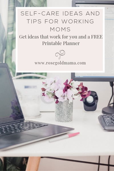Moms deserve time to take care of themselves. Here are some self-care ideas for working moms and a free printable self-care tips sheet and planner.