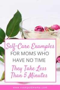 Self-care for moms is not an easy thing. Get quick self-care tips for ideas you can do in in 5 minutes or less. + Download the FREE printable checklist.