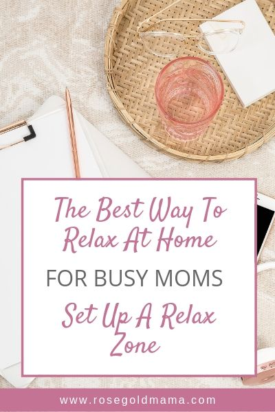 Self-care for moms: The best way to relax at home is to set up a relax zone.