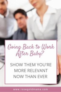 Make the Most of Going Back To Work After Maternity Leave