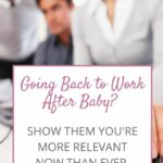 Learn to be the most valuable person at work after maternity leave.