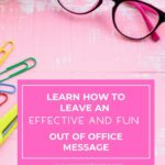 Learn how to leave an effective and fun out office message. Out of office message tips.