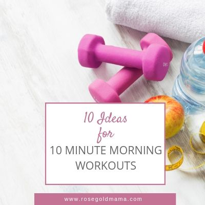 10 Ideas for a 10 Minute Morning Workout