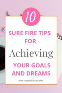 10 Tips for Achieving Goals