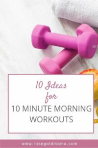 10 Ideas for 10 Minute Morning Workouts