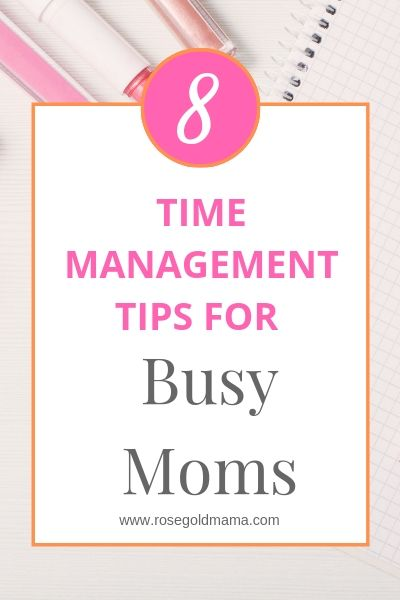 8 time management tips for busy moms | Rose Gold Mama