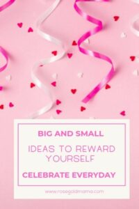 How To Reward Yourself In Big and Small Ways