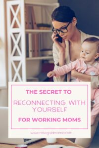 How To Reconnect With Yourself | Rose Gold Mama