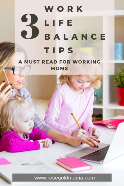 3 Work Life Balance Tips | Rose Gold Mama