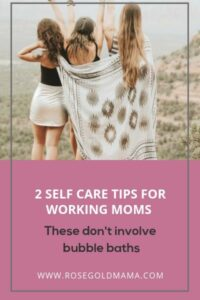 2 Self-Care Tips for Moms On Staying Connected