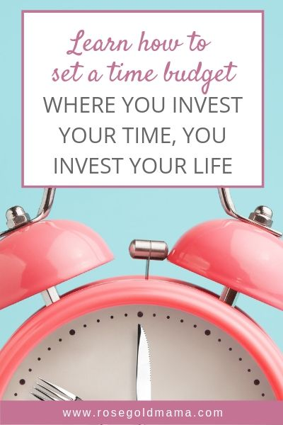 How to set a time budget | Rose Gold Mama