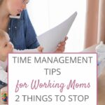 Time Management For Working Moms: 2 Things to Stop Doing | Rose Gold Mama