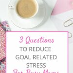 Reduce goal related stress | Rose Gold Mama