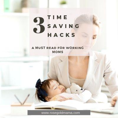 3 Time Saving Hacks for Moms | Rose Gold Mama