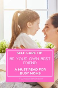 Self Care Tip For Moms to Improve Your Mindset | Rose Gold Mama
