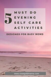 5 Must Do Evening Self Care Activities