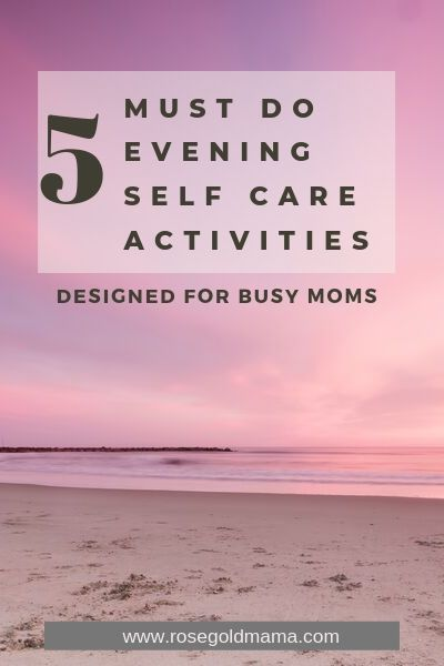 5 Must Do Evening Self Care Activities