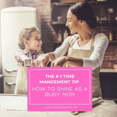 Time Management For Busy Moms Rose Gold Mama