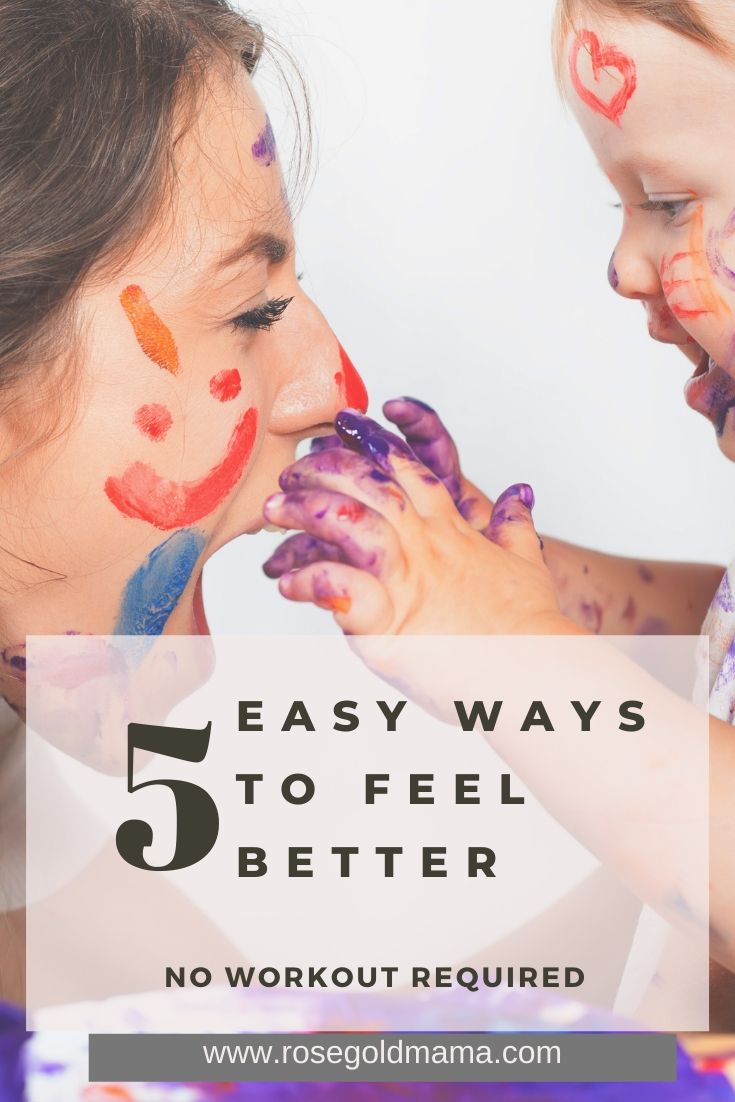 Self-Care Tip For Moms: 5 Ways Easy Ways To Feel Better