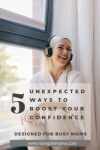 5 Unexpected Ways To Boost Your Confidence