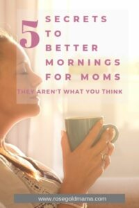 5 Ways Moms Can Have A  Better Morning