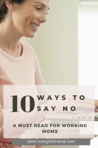 Time Management Tip 10 ways to say no   Rose Gold Mama