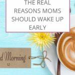 The Real Reason Moms Should Wake Up Early | Rose Gold Mama