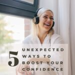 5 Unexpected Ways To Boost Your Confidence | Rose Gold Mama