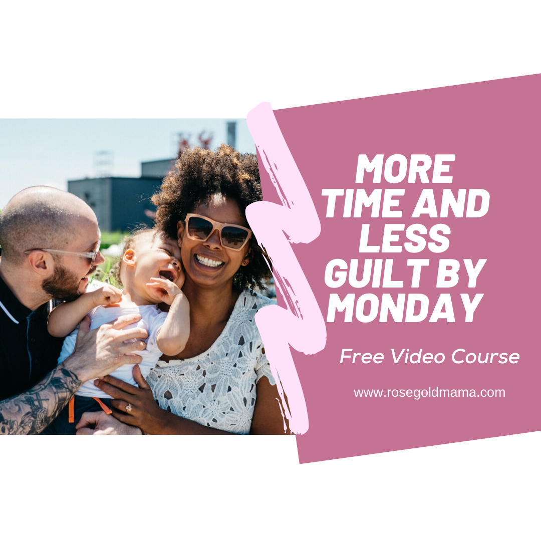 Free Video Course More Time Less Guilt