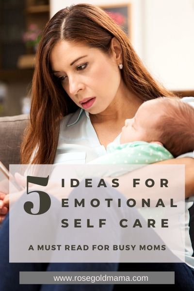 5 Ideas For Emotional Self Care | Rose Gold Mama