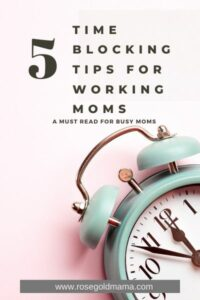 5 Time Blocking Tips For Working Moms