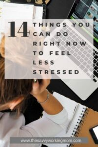 14 Things You Can Do Right Now To Feel Less Stressed