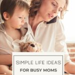 Simple Life Ideas For Busy Moms | Rose Gold Mama