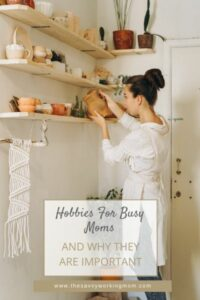 Hobbies For Busy Moms