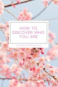 How To Discover Who You Are