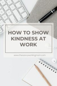 How To Show Kindness At Work