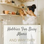 Hobbies For Busy Moms | The Savvy Working Mom