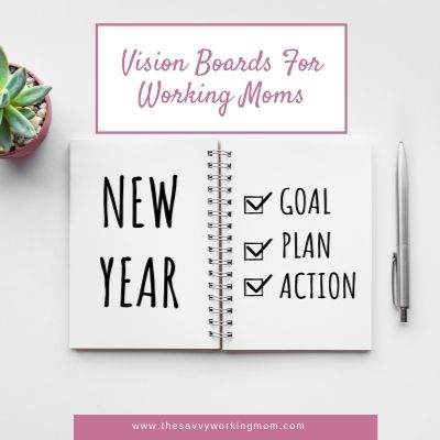 Vision Boards For Working Moms | The Savvy Working Mom