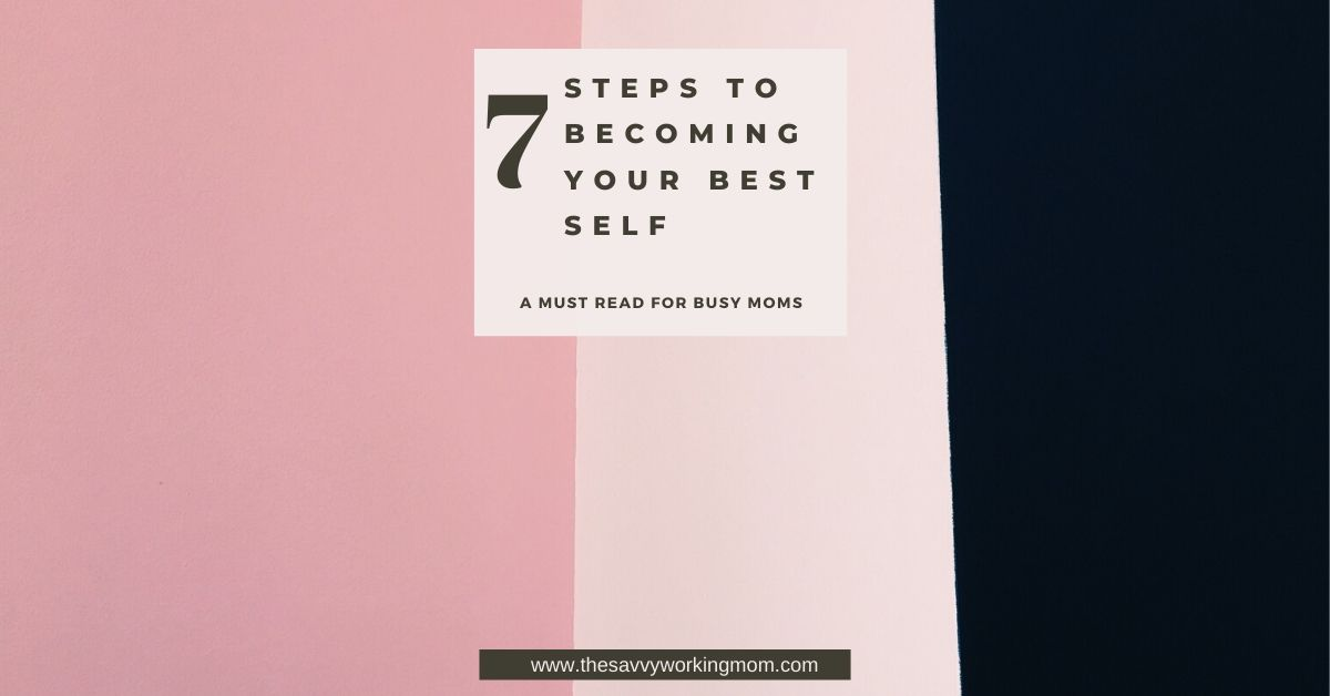 7 Steps To Becoming Your Best Self