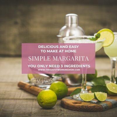 Simple Margarita Recipe | The Savvy Working Mom