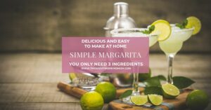 Simple Margarita Recipe | The Savvy Working Mom