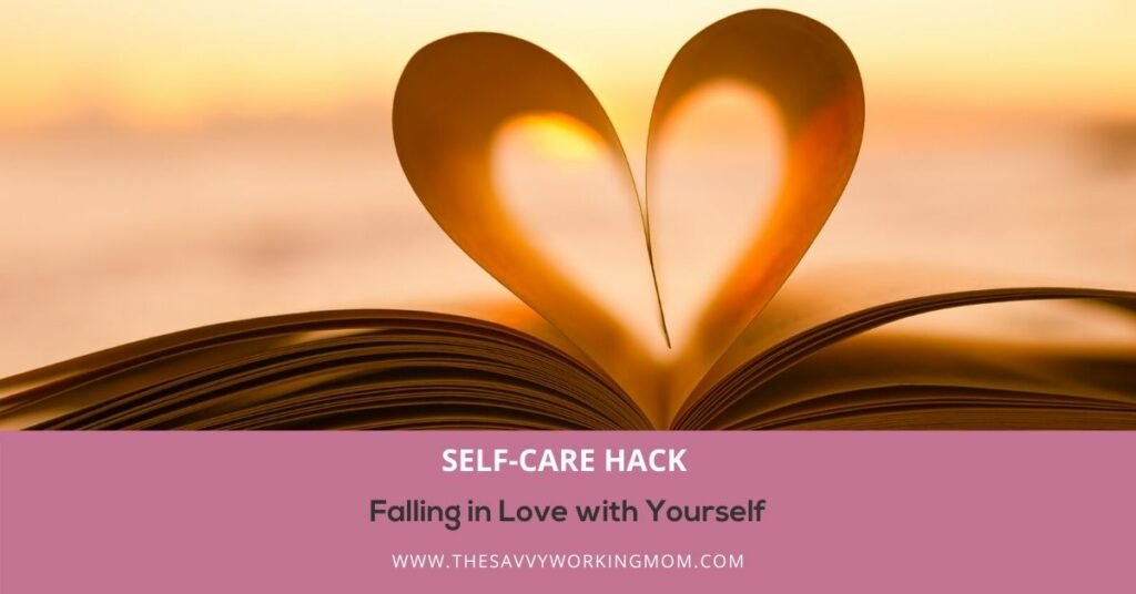 Falling in Love with Yourself   The Savvy Working Mom