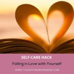Falling in Love with Yourself | The Savvy Working Mom