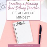 Creating a Morning Goal-Setting Practice | The Savvy Working Mom